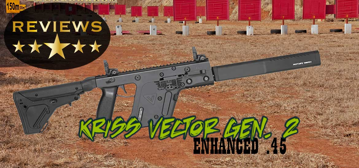 KRISS Vector Gen 2 Enhanced  45 ACP Review
